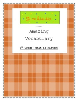 8th Grade What is Matter Vocabulary Packet