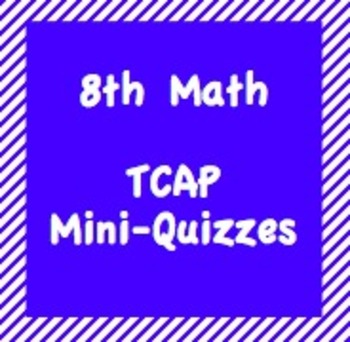 8th Math TCAP Mini Quizzes #1