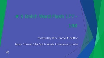#9 Dolch Word Flash 177 - 198 PowerPoint Slideshow