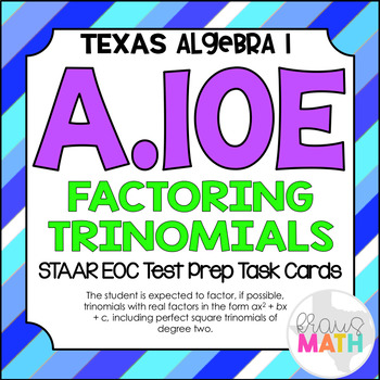 A.10E: Factoring Trinomials STAAR EOC Test-Prep Task Cards
