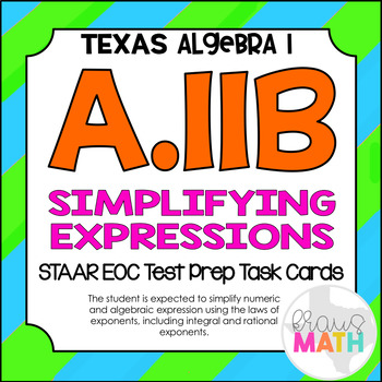 A.11B: Simplifying Expressions STAAR EOC Test-Prep Task Ca