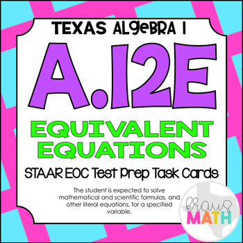 A.12E: Literal Equations STAAR EOC Test-Prep Task Cards! (