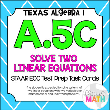 A.5C: Systems of Two Linear Equations STAAR EOC Test-Prep