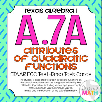 A.7A: Graphing Quadratic Functions STAAR EOC Test-Prep Tas