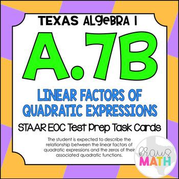 A.7B: Factor & Zeros of Quadratic Expressions STAAR EOC Te
