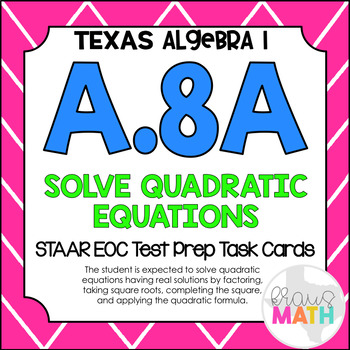 A.8A: Solving Quadratic Equation STAAR EOC Test-Prep Task