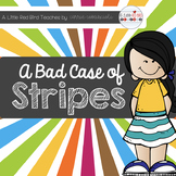 A Bad Case of Stripes Unit