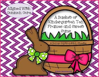 A Basket of Kindergarten Ten Frames and Sweet Sums