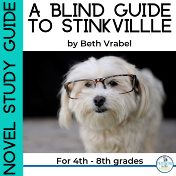 A Blind Guide to Stinkville: A Novel Study for Grades 4-8