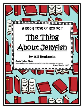 A Book Test and Answer Key for The Thing About Jellyfish b