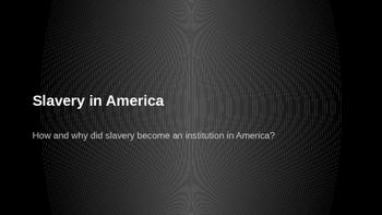 A Brief History of Slavery in America