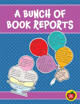 A Bunch of Book Reports: Fresh Ideas for Fun Book Reports