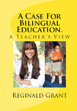 A Case For Bilingual Education. A Teacher's View