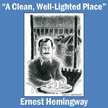 """A Clean, Well Lighted Place"" by Ernest Hemingway: Text, Q"