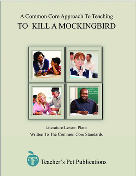 A Common Core Approach To Teaching To Kill A Mockingbird -