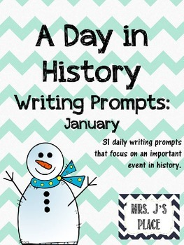 A Day in History Writing Prompts- January