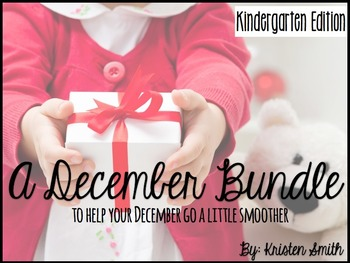 A December Bundle for KINDERGARTENERS- 6 Math and Literacy Packs