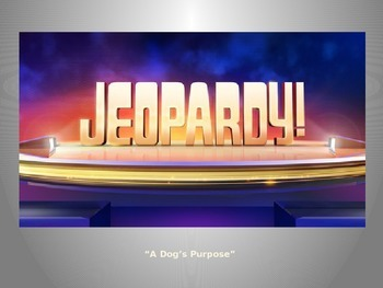 """""""A Dog's Purpose"""" Test Review Jeopardy"""