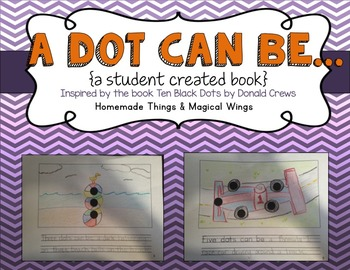 A Dot Can Be...{a student created book based on Ten Black