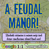 Feudal Manor! Students examine a feudal manor & draw concl