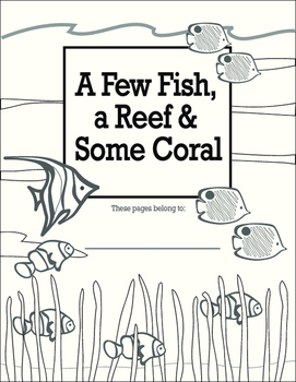 A Few Tropical Fish, a Reef and Some Coral—lessons, readin
