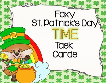 Foxy St. Patrick's Day Time (hour and half hour) Task Cards