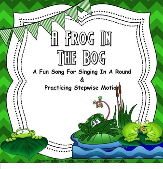 A Frog In The Bog - A Round for Practicing Stepwise Motion