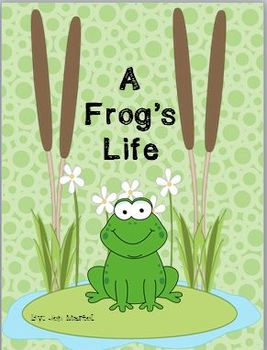 A Frog's Life Cycle (a cross-curricular unit)