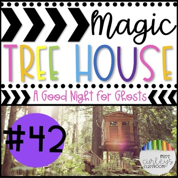 A GOOD NIGHT FOR GHOSTS: Magic Tree House #42 Book Companion