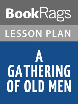 A Gathering of Old Men Lesson Plans