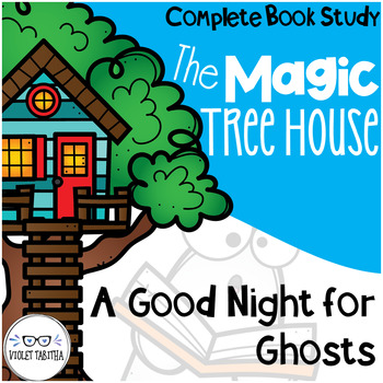 A Good Night for Ghosts Magic Tree House Comprehension Unit