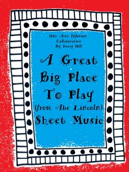 A Great Big Place To Play Sheet Music (From Abe Lincoln)
