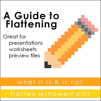 Guide to Flattening