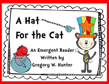 A HAT FOR THE CAT  ~  An Emergent Reader in Rhyming Style