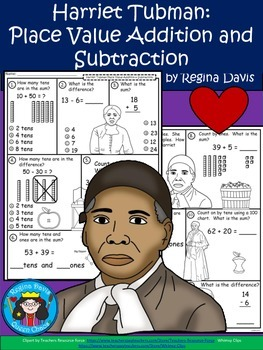 A+  Harriet Tubman:  Place Value Addition and Subtraction
