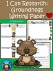 A+ I Can Research Groundhogs: Writing Paper