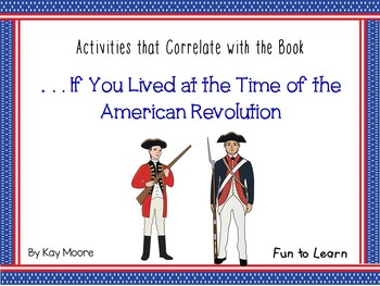 . . . If You Lived at the Time of the American Revolution