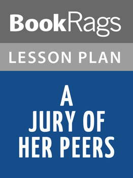 A Jury of Her Peers Lesson Plans