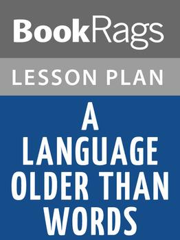 A Language Older Than Words Lesson Plans