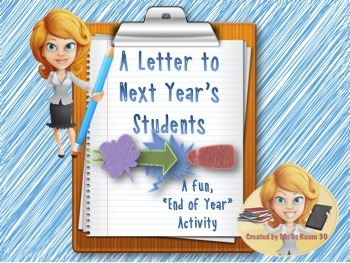 "A Letter to Next Year's Students - Fun ""End of the Year"" Activity"