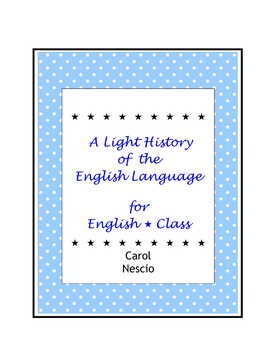 A Light History of the English Language For English * Class