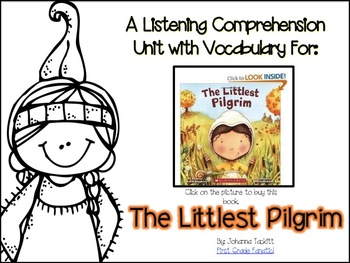 A Listening Comprehension Unit For: The Littlest Pilgrim