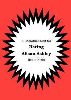 Literature Unit - HATING ALISON ASHLEY - Robin Klein - Nov