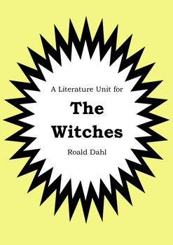 Literature Unit - THE WITCHES - Roald Dahl - Novel Study -