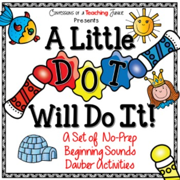 A Little Dot Will Do It – No-Prep Beginning Sounds Dauber