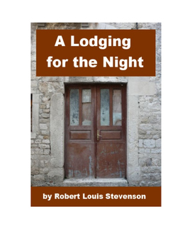 A Lodging for the Night - by Robert Louis Stevenson