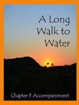 A Long Walk to Water Chapter 5 Accompaniment