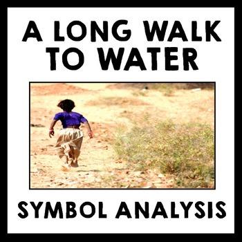 A Long Walk to Water - Symbolism Written Analysis