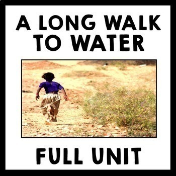A Long Walk to Water by Linda Sue Park Unit Teaching Packa