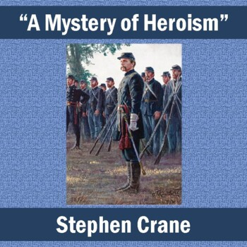 """""""A Mystery of Heroism"""" by Stephen Crane: Text, Reading Que"""
